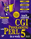 Teach Yourself Cgi Programming With Perl 5 in a Week (Teach Yourself Series)
