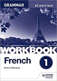 French A-level Grammar Workbook 1 (As a Level)