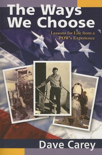 The Ways We Choose: Lessons for Life from a POW's Experience