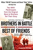 Brothers in Battle, Best of Friends: Two WWII