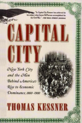 Capital City: New York City and the Men Behind America's Rise to Economic Dominance, - Pa City Capital