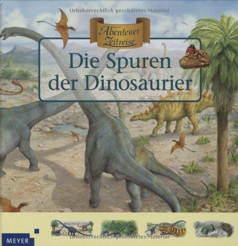 Abenteuer Zeitreise. Die Spuren der Dinosaurier