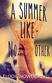 A Summer Like No Other (Broken Dreams: Em & Nick Book 1) by [Nowodazkij, Elodie]