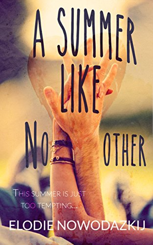 A Summer Like No Other (Broken Dreams: Em & Nick Book 1)