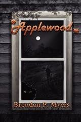Applewood by Brendan P. Myers (2011-05-06) Hardcover