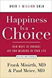 Happiness Is a Choice: New Ways to Enhance Joy and Meaning in Your Life