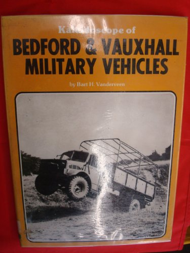 Kaleidoscope of Bedford and Vauxhall military vehicles (An MHB book)