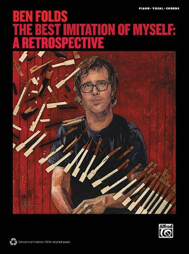 - Ben Folds The Best Imitation Of Myself: A Retrospective Piano/Vocal/Chords