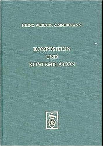 Komposition und Kontemplation: Uberlegungen und Untersuchungen zu Musikasthetik und Musiktheorie