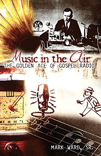 Music in the Air: The Golden Age of Gospel Radio por Ward Sr., Mark