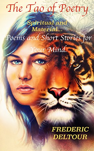The Tao of Poetry, Spiritual and Material…: Poems and Short Stories for Your Mind. (Poem, poetry, Literature & Fiction, Short Stories & Anthologies, Books on Religion, inspirational, spirituality.)