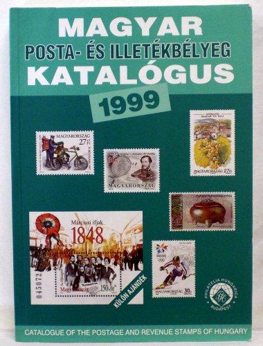 (Magyar Posta Es Illetekbelyeg Katalogus 1999 - Hungary Specialized Postage Stamp Catalog )