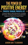 img - for The Power of Positive Energy: Powerful Thinking,Powerful Life: 9 Powerful Ways for Self-Improvement,Increasing Self-Esteem,& Gaining Positive ... & Peace of Mind. (Volume 1) book / textbook / text book