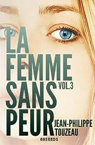 La femme sans peur, tome 3 par Jean-Philippe Touzeau