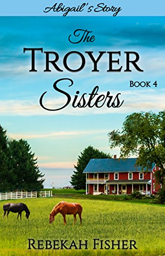Miriam's Story: A Sweet, Clean, Amish Romance Story (The Troyer Sisters Book 1)