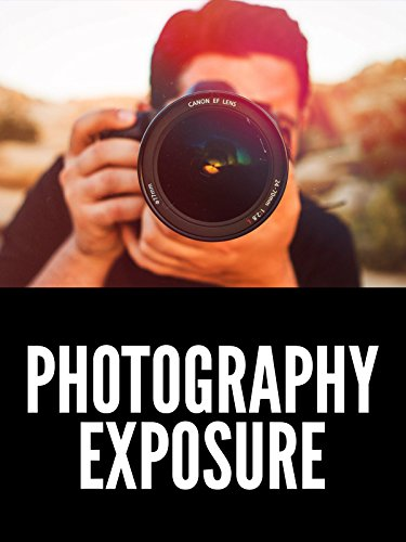 The Ultimate Guide to Exposure | Photography - Ultimate Shutter