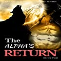 The Alpha's Return: Werewolf Shifter Paranormal Romance Audiobook by Martha Woods Narrated by Michael E. Smith