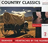 Country Classics: Rawhide & Heartaches By the Number (Dynamic Doubles) 2 Cd Box Set