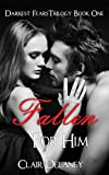 Fallen For Him (Darkest Fears Trilogy Book One) by  Clair Delaney in stock, buy online here