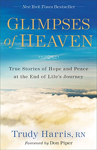 Glimpses of Heaven: True Stories of Hope and Peace at the End of Life's Journey cover