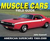 Warman's Muscle Cars Field Guide, John Gunnell, 0873498690
