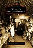 Wichita's Lebanese Heritage, Jay M. Price and Victoria Foth Sherry, 0738577170