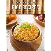 Top 50 Most Delicious Rice Recipes (Recipe Top 50's Book 80)