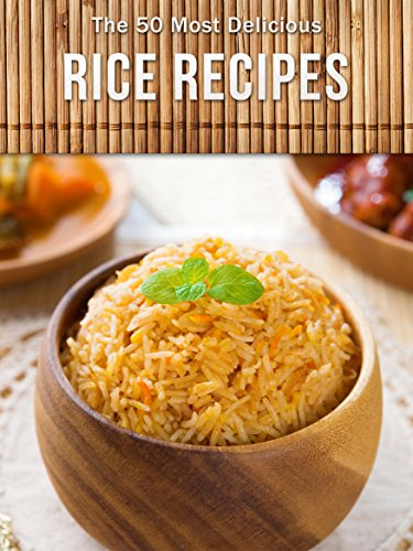 Top 50 Most Delicious Rice Recipes (Recipe Top 50's Book 80) by Julie Hatfield