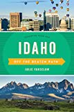 Idaho Off the Beaten Path®: Discover Your Fun (Off the Beaten Path Series)