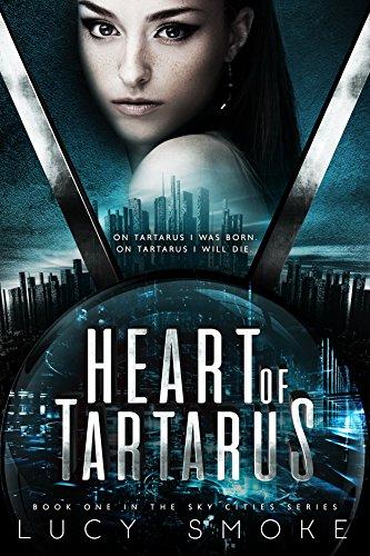 Heart of Tartarus (Sky Cities Series Book 1)