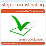 Stop Procrastinating (Self-Hypnosis & Meditation): Be Proactive & Successful | Amy Applebaum