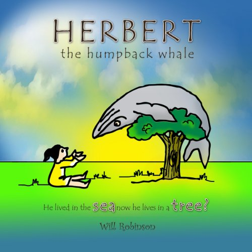 Herbert the Humpback Whale He lived in the sea now he lives in a tree?