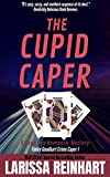 The Cupid Caper: A Long Con Romantic Mystery (Finley Goodhart Crime Caper Book 1)