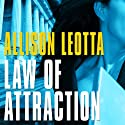 Law of Attraction: A Novel Audiobook by Allison Leotta Narrated by Tavia Gilbert