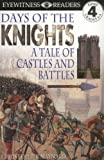 img - for Days of the Knights: A Tale of Castles and Battles (Eyewitness Readers) book / textbook / text book