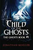 img - for Child of the Ghosts book / textbook / text book