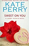 Sweet On You: A Laurel Heights Novel (Volume 6)