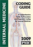 2009 Coding Guide Internal Medicine : A Comprehensive Guide to Procedure and Diagnostic Coding for Internal Medicine, , 1570665176