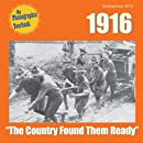 """1916: """"The Country Found Them Ready"""""""