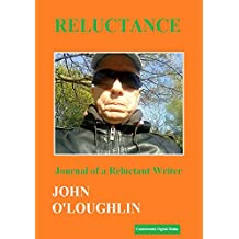 Reluctance: Journal of a Reluctant Writer (English Edition)