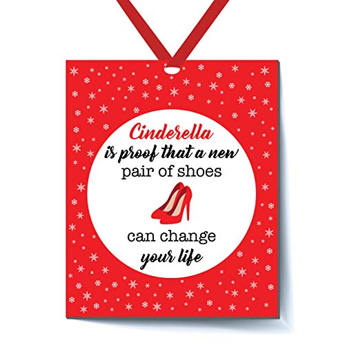 Cinderella is Proof That a New Pair of Shoes Can Change Your Life Funny Christmas Ornament - Funny Christmas Ornament - Ornament for Christmas Tree - Red Ribbon and Free Gift Bag