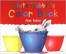 White Rabbit\'s Colors: Amazon.ca: Alan Baker: Books