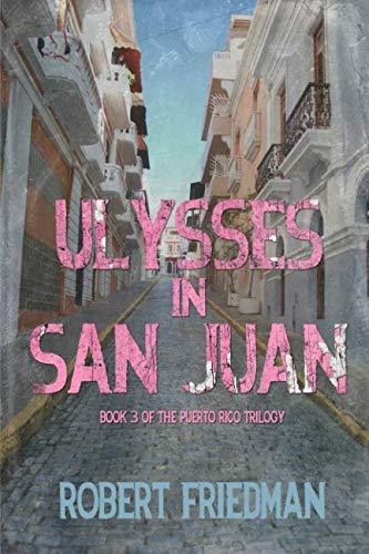 - Ulysses in San Juan (Puerto Rico Trilogy)