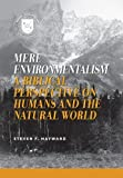img - for Mere Environmentalism: A Biblical Perspective on Humans and the Natural World (Values and Capitalism) by Hayward, Steven F. (2010) Paperback book / textbook / text book