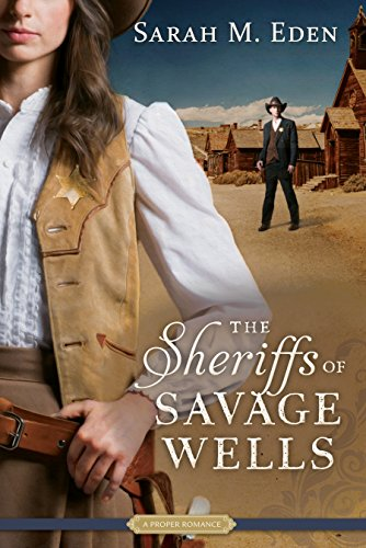 The Sheriffs of Savage Wells (A Proper Romance)