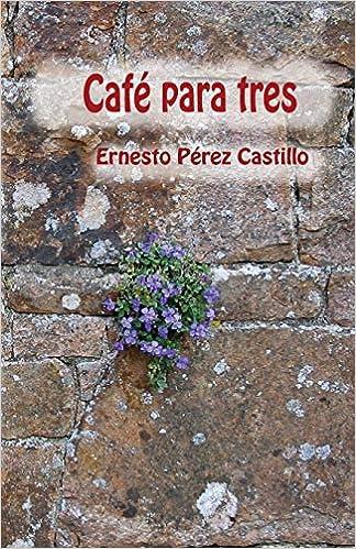 Café para tres (Spanish Edition) (Spanish) 1st Edition