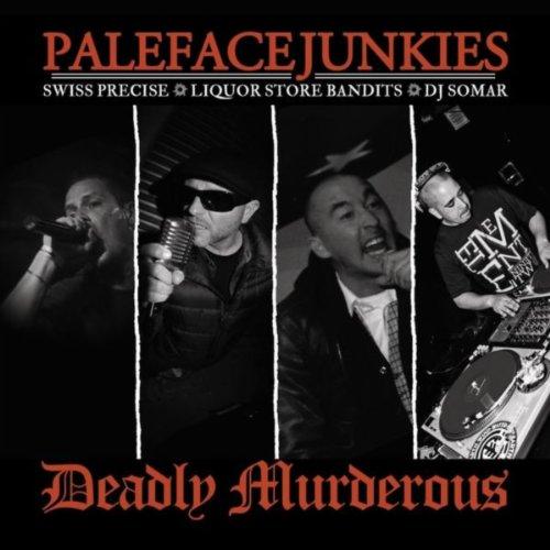 Deadly Murderous (feat. Swiss Precise, Liquor Store Bandits & DJ Somar) [Explicit]