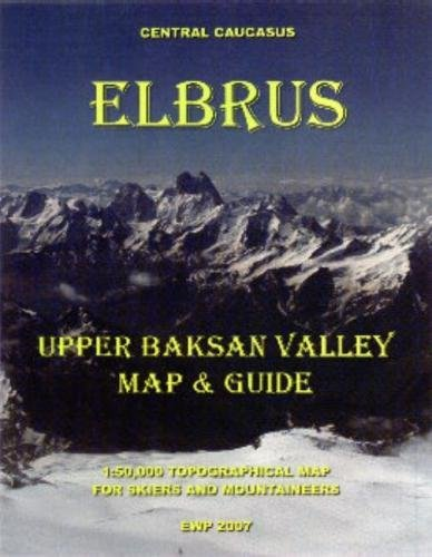 Elbrus and Upper Baksan Valley: Map and Guide for Skiers and Mountaineers