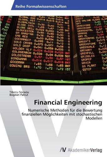 Financial Engineering: Numerische Methoden fr die Bewertung finanziellen Mglichkeiten mit stochastischen Modellen (German Edition)