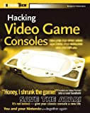 Hacking Video Game Consoles, Benjamin Heckendorn, 0764578065